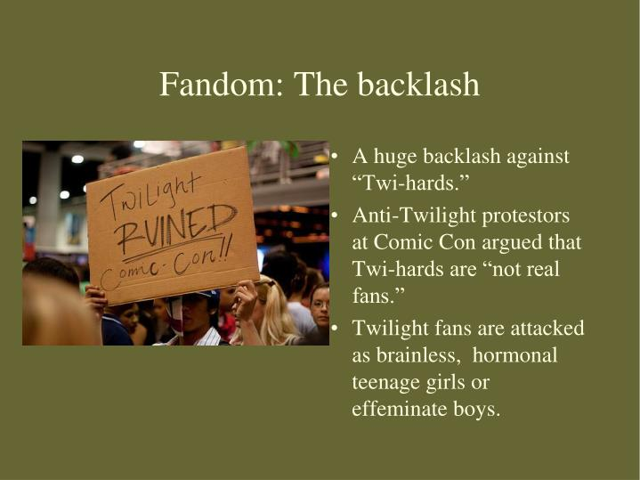 Fandom: The backlash