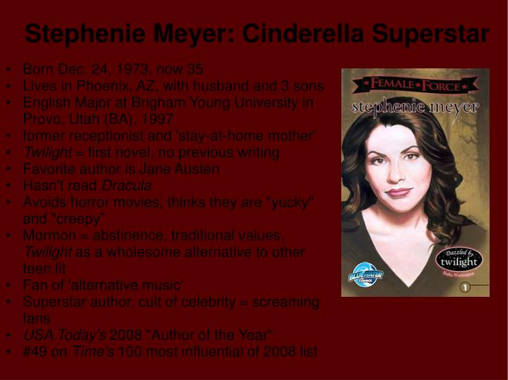 Stephenie Meyer: Cinderella Superstar