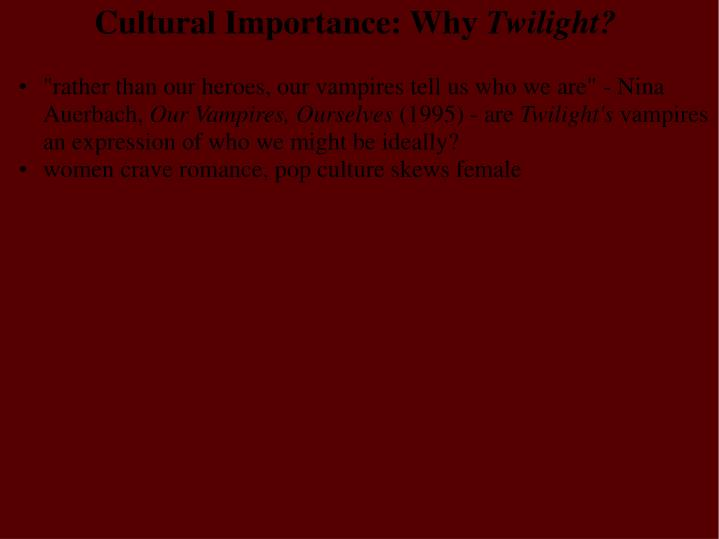 Cultural Importance: Why