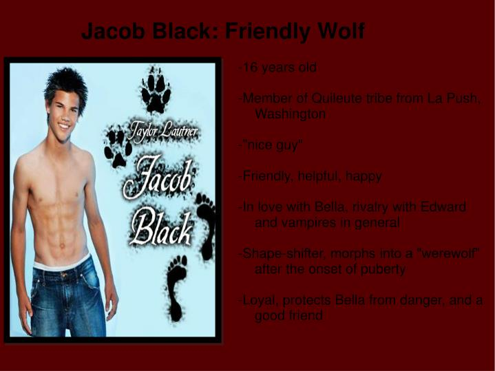 Jacob Black: Friendly Wolf