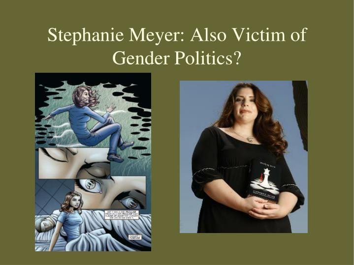 Stephanie Meyer: Also Victim of Gender Politics?