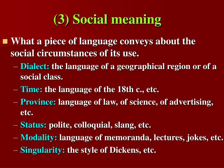 (3) Social meaning