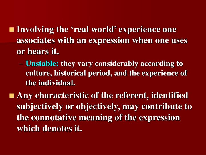 Involving the 'real world' experience one associates with an expression when one uses or hears it.