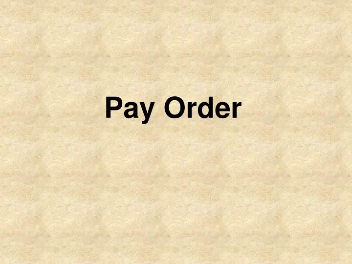 Pay Order