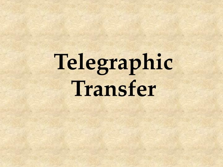 Telegraphic Transfer