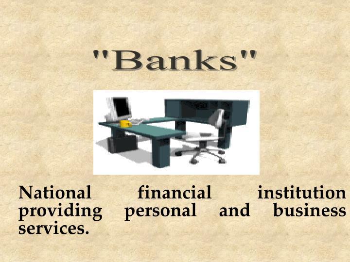 """""""Banks"""""""