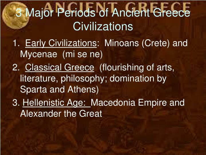 3 Major Periods of Ancient Greece Civilizations