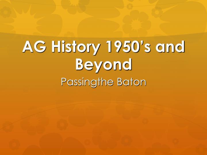 AG History 1950