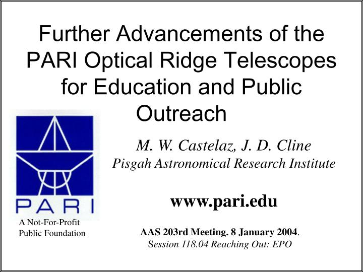 Further Advancements of the PARI Optical Ridge Telescopes for Education and Public Outreach