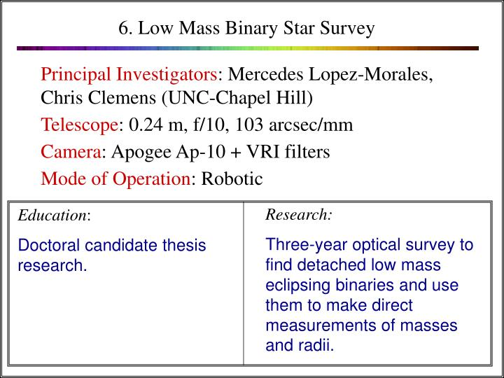 6. Low Mass Binary Star Survey