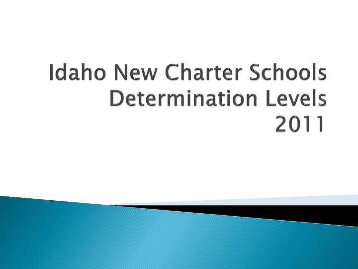 Idaho new charter schools determination levels 2011
