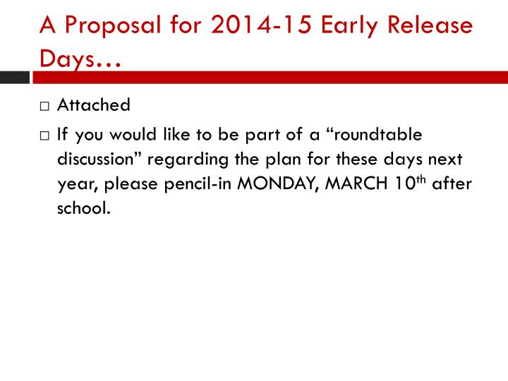 A Proposal for 2014-15 Early Release Days…