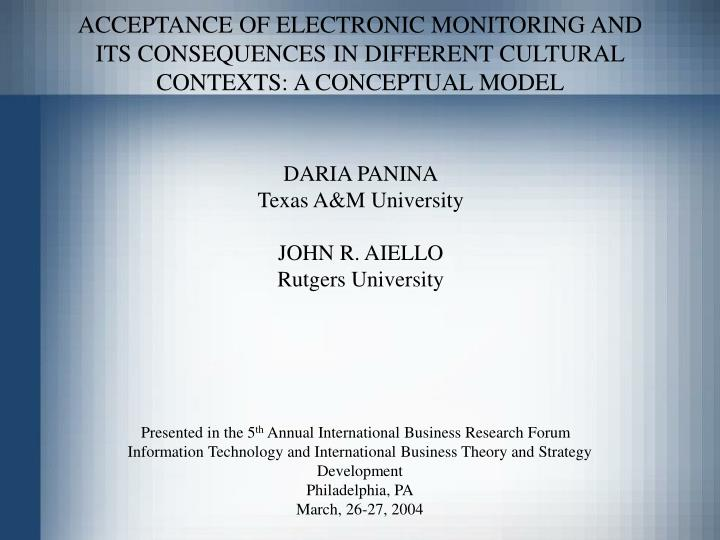 ACCEPTANCE OF ELECTRONIC MONITORING AND ITS CONSEQUENCES IN DIFFERENT CULTURAL CONTEXTS: A CONCEPTUA...