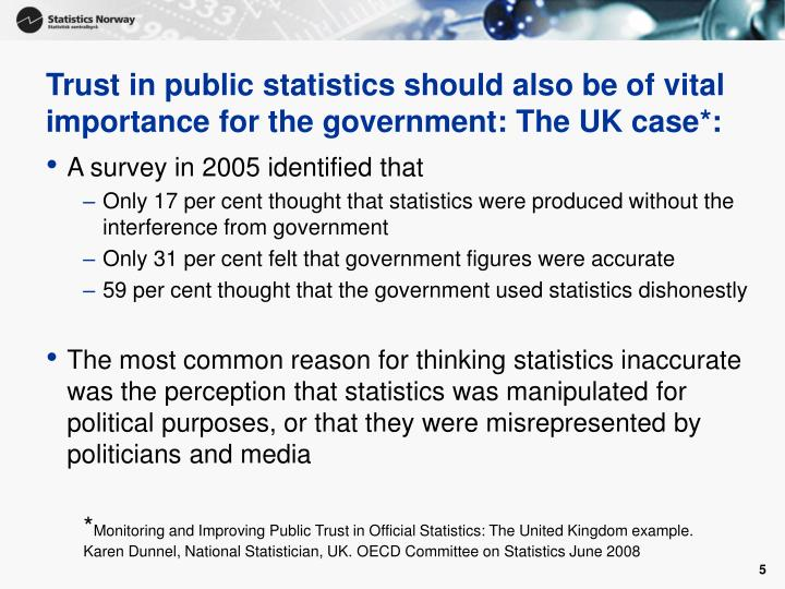 Trust in public statistics should also be of vital importance for the government: The UK case