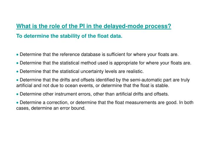 What is the role of the PI in the delayed-mode process?