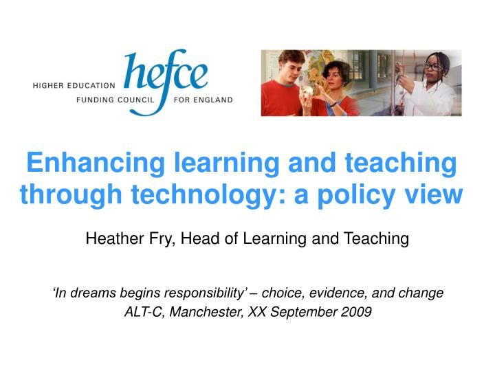 Enhancing learning and teaching through technology a policy view