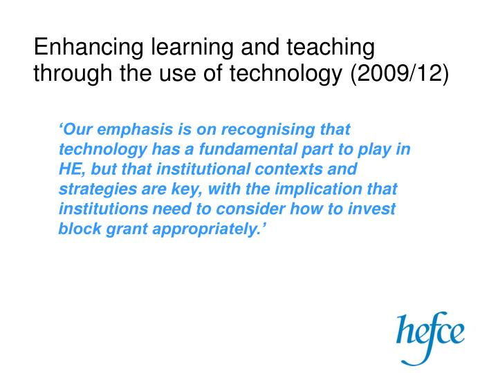 Enhancing learning and teaching through the use of technology (2009/12)