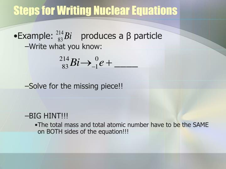 Steps for Writing Nuclear Equations