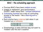 mac the scheduling approach
