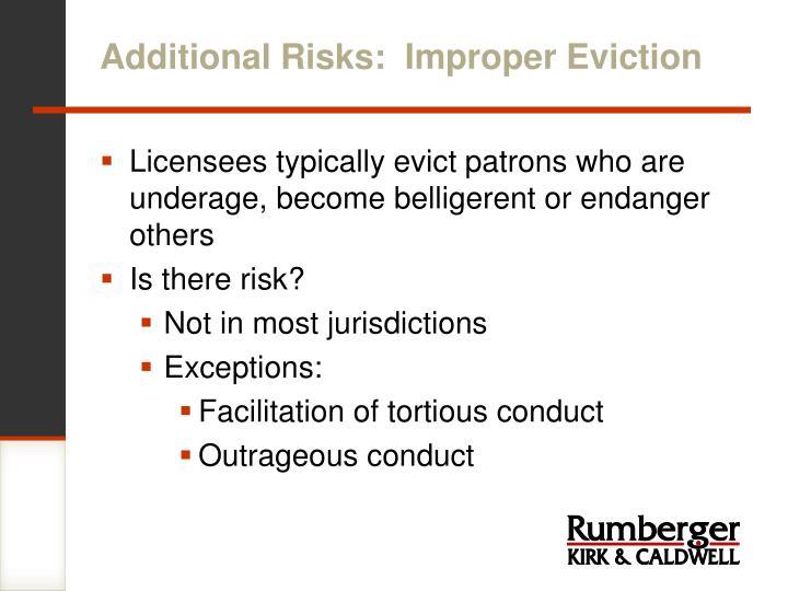 Additional Risks:  Improper Eviction