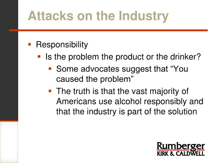 Attacks on the Industry