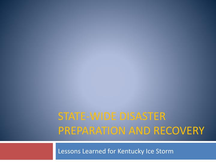 State wide disaster preparation and recovery