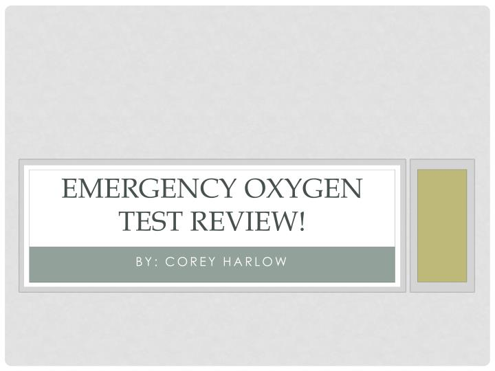 Emergency oxygen test review