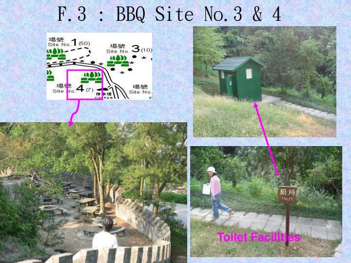 F.3 : BBQ Site No.3 & 4