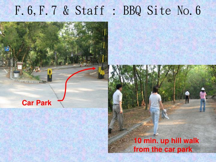 F.6,F.7 & Staff : BBQ Site No.6