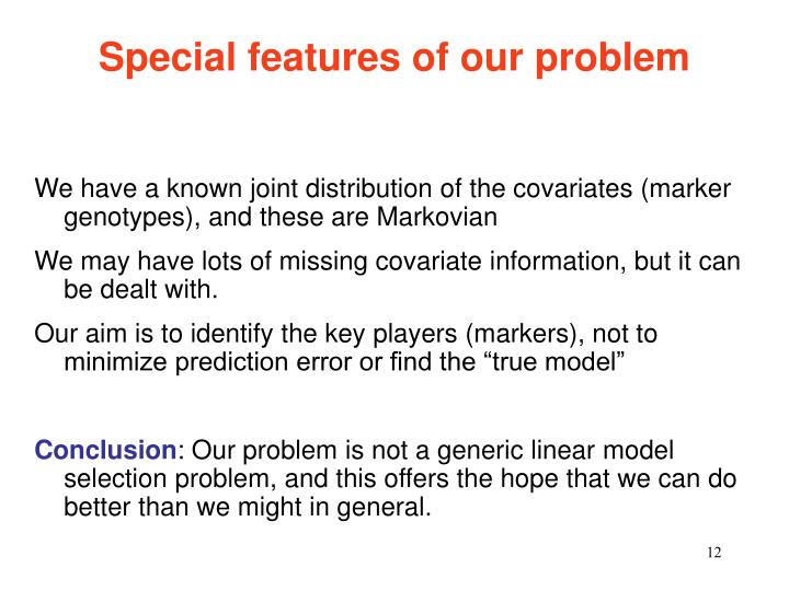 Special features of our problem