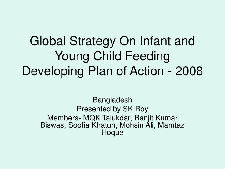 Global strategy on infant and young child feeding developing plan of action 2008