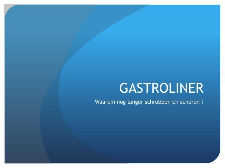 GASTROLINER