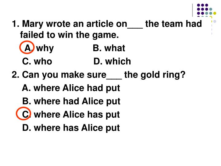 1. Mary wrote an article on___ the team had failed to win the game.