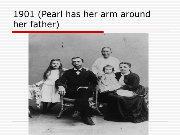 1901 (Pearl has her arm around her father)