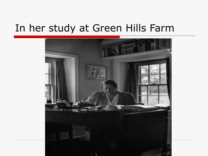 In her study at Green Hills Farm