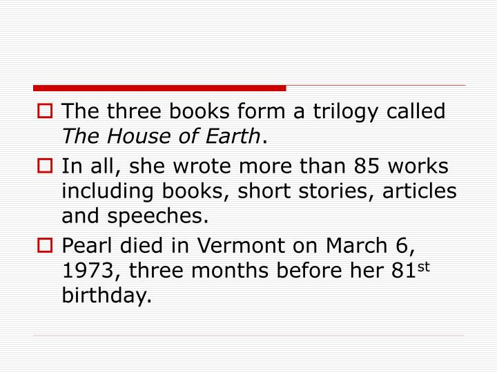 The three books form a trilogy called