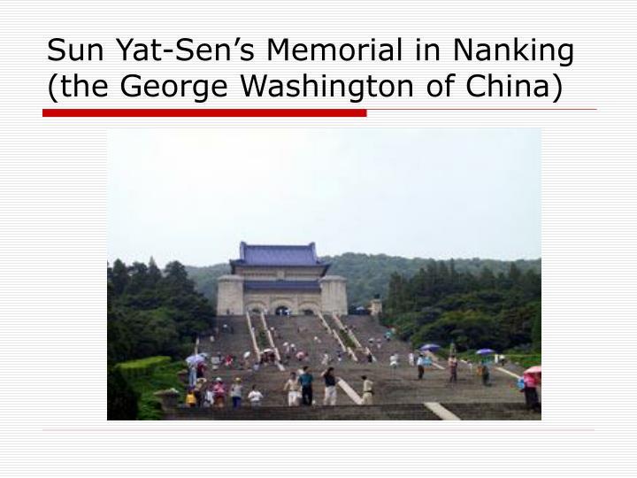 Sun Yat-Sen's Memorial in Nanking (the George Washington of China)