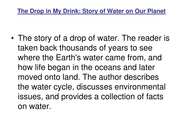 The Drop in My Drink: Story of Water on Our Planet