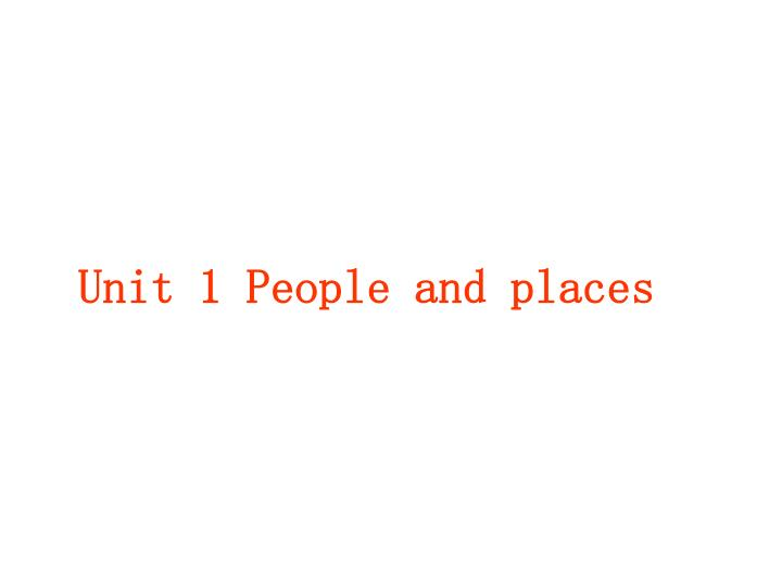 Unit 1 People and places
