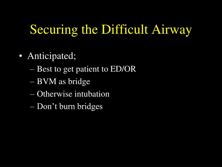 Securing the Difficult Airway
