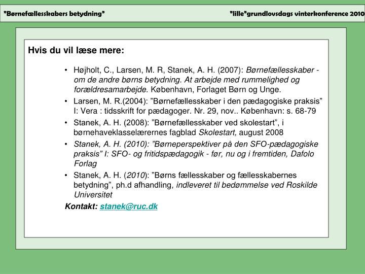 Højholt, C., Larsen, M. R, Stanek, A. H. (2007):