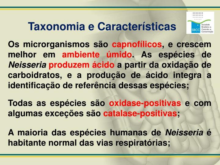 Taxonomia e Características