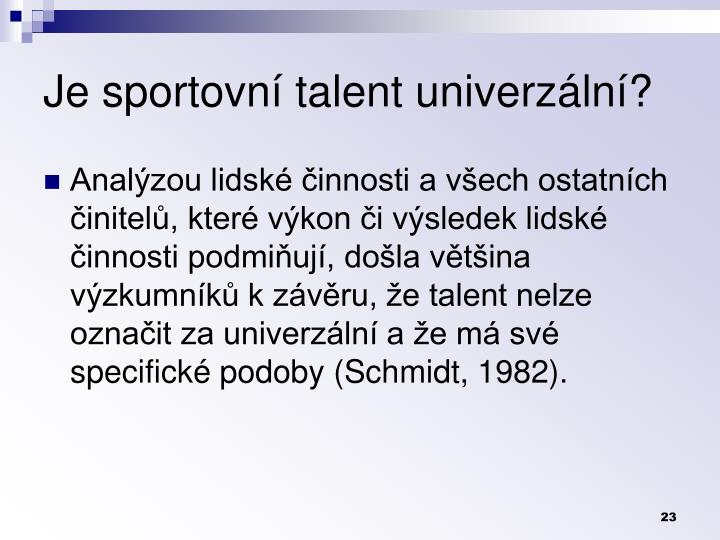 Je sportovn talent univerzln?