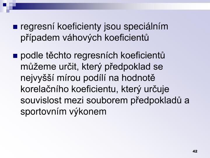 regresn koeficienty jsou specilnm ppadem vhovch koeficient