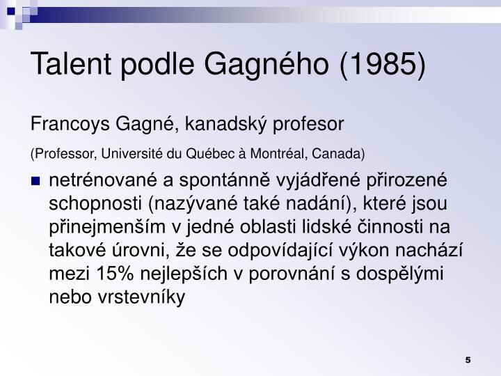 Talent podle Gagnho (1985)