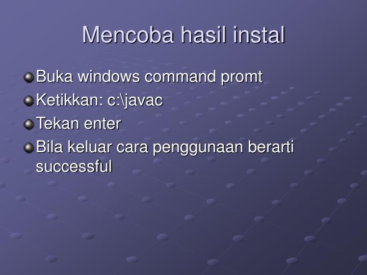 Mencoba hasil instal