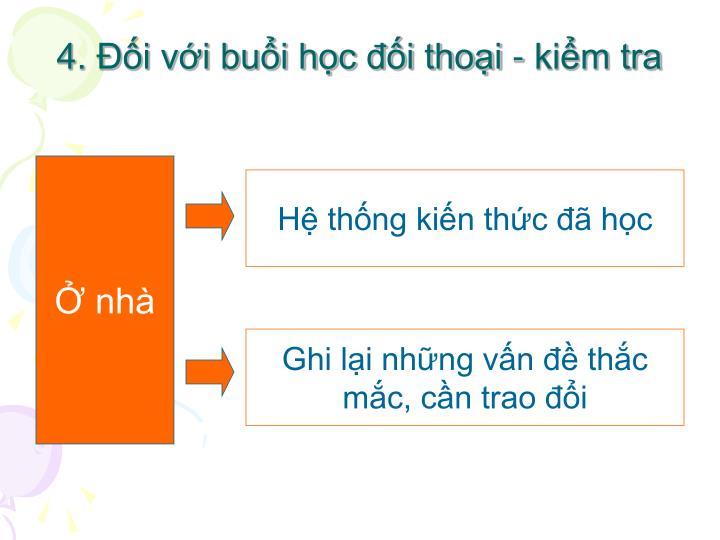 4. Đối với buổi học đối thoại - kiểm tra