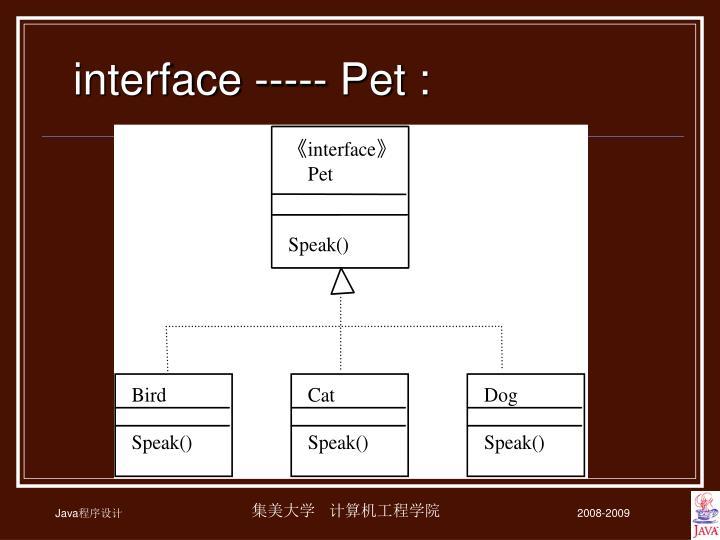 interface ----- Pet :