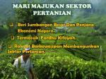 mari majukan sektor pertanian