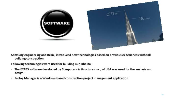 Samsung engineering and Besix, introduced new technologies based on previous experiences with tall building construction.